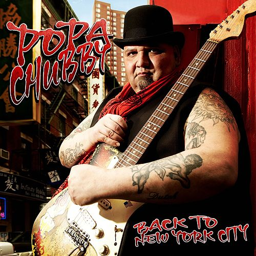 Back To New York City von Popa Chubby
