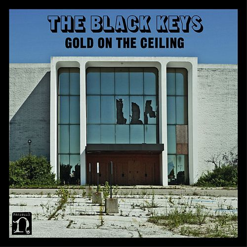 Play & Download Gold On The Ceiling by The Black Keys | Napster