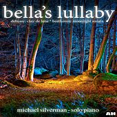 Bella's Lullaby, Debussy: Clair De Lune, Beethoven: Moonlight Sonata by Michael Silverman