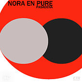 Pasadena by Nora En Pure