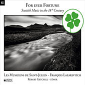 Play & Download For Ever Fortune: Scottish Music in the 18th Century by Les Musiciens de Saint-Julien | Napster