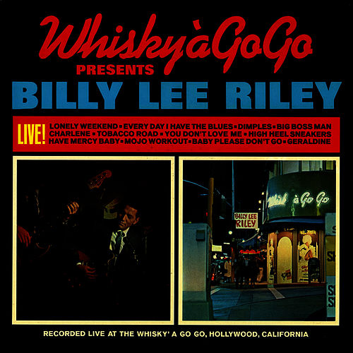 Play & Download Live at the Whisky a Go Go by Billy Lee Riley | Napster