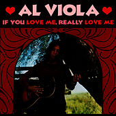Play & Download If You Love Me, Really Love Me by Al Viola | Napster