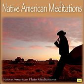 Play & Download Native American Flute Meditations by Native American Meditations | Napster