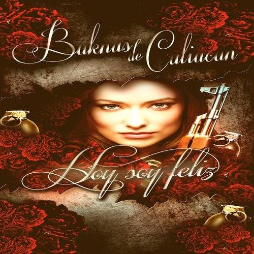Play & Download Hoy Soy Feliz - Single by Los Buknas De Culiacan | Napster