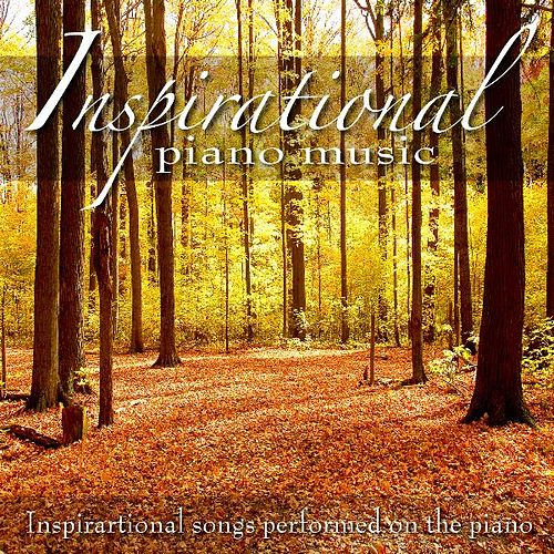 Play & Download Inspirational Piano Music by Inspirational Piano Music | Napster