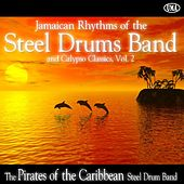 Jamaican Rhythms of the Steel Drums Band and Calypso Classics, Vol. 2 de Pirates of the Caribbean Steel Drum Band