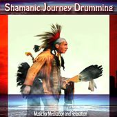 Play & Download Shamanic Journey Drumming by Shamanic Journey Drumming | Napster