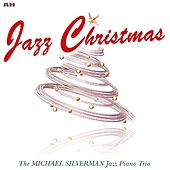 Jazz Christmas by Michael Silverman Jazz Piano Trio