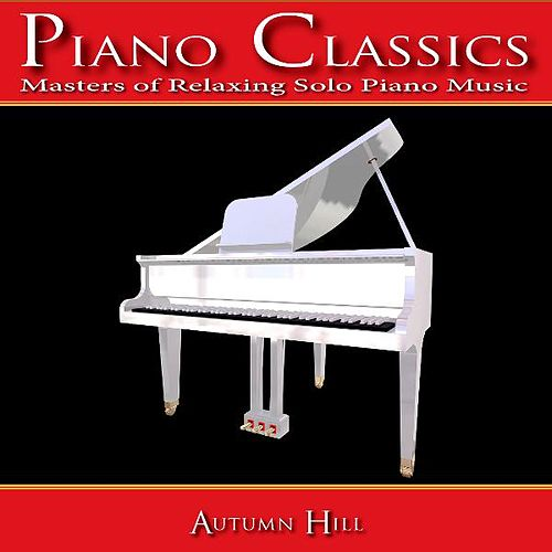 Piano Classics: Masters of Relaxing Solo Piano Music by Piano Classics: Masters of Relaxing Solo Piano Music