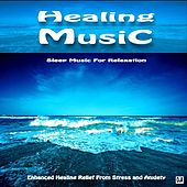 Sleep Music For Relaxation: Enhanced Healing Relief From Stress and Anxiety by Healing Music