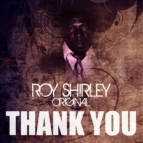 Thank You by Roy Shirley