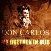 My Brethen In Dub by Don Carlos