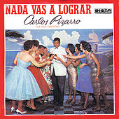 Play & Download Nada Vas a Lograr by Carlos Pizarro | Napster