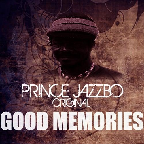 Good Memories by Prince Jazzbo