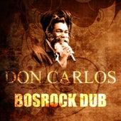 Bosrock Dub by Don Carlos