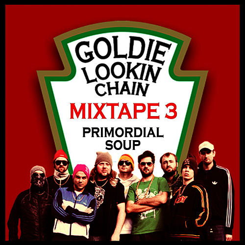Play & Download Primordial Soup - Mixtape 3 by Goldie Lookin' Chain | Napster