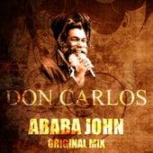 Ababa John (Original Mix) by Don Carlos