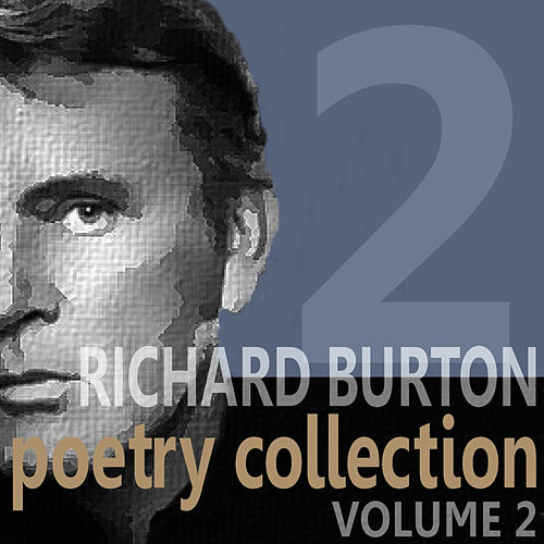 Richard Burton Poetry Collection - Volume 2 by Richard Burton