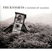 Play & Download A Second of Silence by The Knights (Chamber Ensemble) | Napster