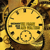 Play & Download Greenwich Mean Time by The Frank and Walters | Napster