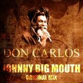 Johnny Big Mouth (Originial Mix) by Don Carlos