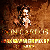 Back Way With Mix Up (Original Mix) by Don Carlos