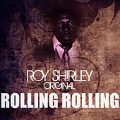 Play & Download Rolling Rolling by Roy Shirley | Napster