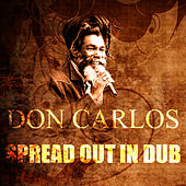 Spread Out In Dub by Don Carlos