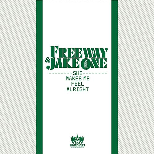 Play & Download She Makes Me Feel Alright - Single by Freeway | Napster