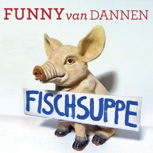 Fischsuppe von Funny Van Dannen