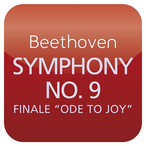 Play & Download Beethoven: Symphony No. 9 'Ode to Joy' ('Masterworks') by City Of Birmingham Symphony Chorus | Napster