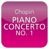 Play & Download Chopin: Paino Concerto No. 1 (