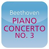 Play & Download Beethoven: Piano Concerto No. 3 (
