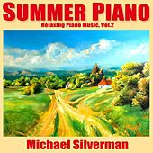 Summer Piano: Relaxing Piano Music, Vol. 2 by Michael Silverman