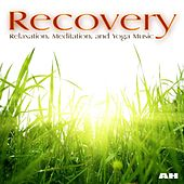 Recovery: Relaxation, Meditation and Yoga Music by Meditation and Yoga Music Recovery: Relaxation