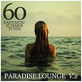 Play & Download Paradise Lounge, Vol. 2 (60 Fantastic Summer Tunes) by Various Artists | Napster