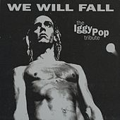 Play & Download The Iggy Pop Tribute: We Will Fall by Various Artists | Napster