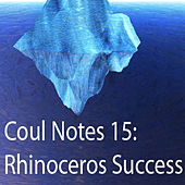 Coul Notes 15: Rhinoceros Success by Troy Coulon