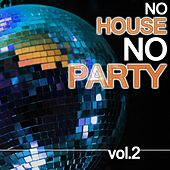 No House No Party Vol.2 by Various Artists