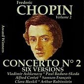 Play & Download Chopin, Vol. 2 : Piano Concerto No. 2 - Six Versions (Award Winners) by Various Artists | Napster