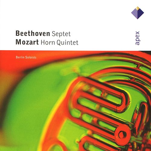 Beethoven : Septet / Mozart : Horn Quintet - APEX by Berlin Soloists