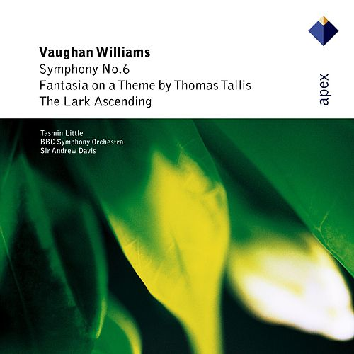 Vaughan Williams : Symphony No.6, Fantasia on a Theme by Thomas Tallis & The Lark Ascending  -  APEX by Andrew Davis