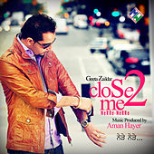 Close 2 Me by Geeta Zaildar