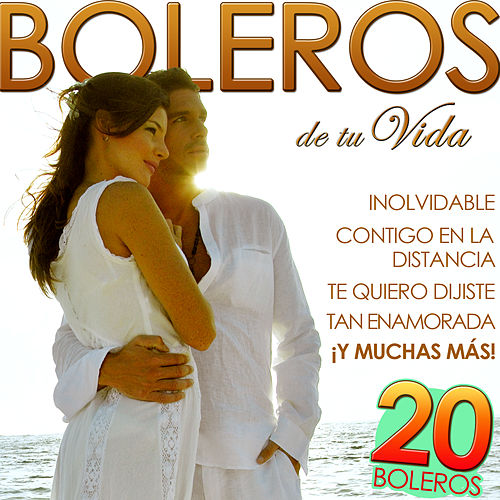 20 Boleros de Tu Vida by Various Artists