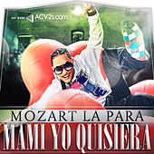 Mami Yo Quisiera - Single by Mozart La Para