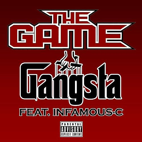 Play & Download Gangsta [feat. Infamous-C] - Single by The Game | Napster