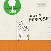 Play & Download Seeds of Purpose by Seeds Family Worship | Napster