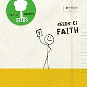 Play & Download Seeds of Faith by Seeds Family Worship | Napster