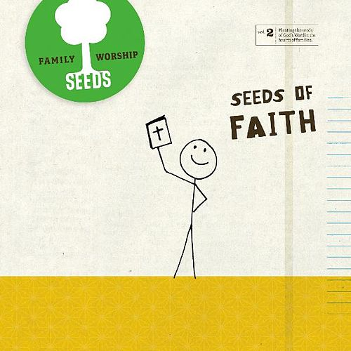 Seeds of Faith by Seeds Family Worship